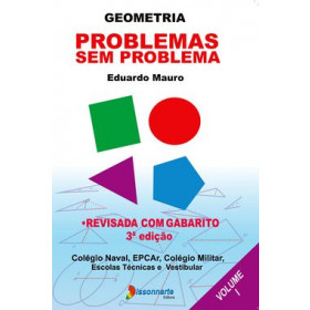 Geometria - Problemas sem Problema - Volume 1 (Nova Edição)