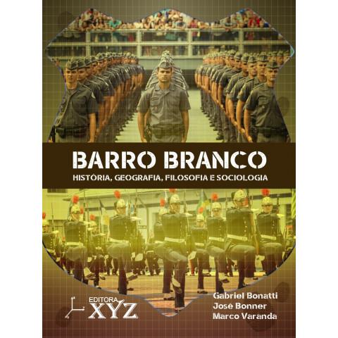 BARRO BRANCO - História, Geografia, Filosofia e Sociologia