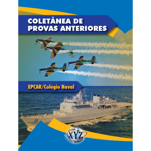 Coletânea de Provas Anteriores (EPCAr/Colégio Naval)