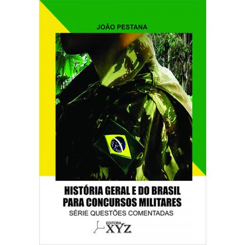 História Geral e do Brasil para Concursos Militares - (Série Questões Comentadas)
