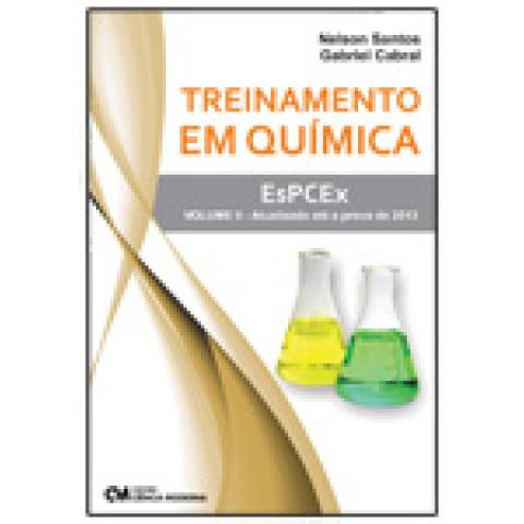 Treinamento em Química - EsPCEX -Vol II. Atualizado até a prova de 2013