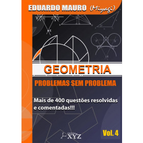 Geometria - Problemas sem Problema - Volume 4