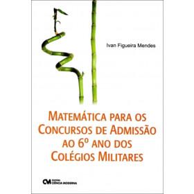 Matemática para os Concursos de Admissăo ao 6º ano dos Colégios Militares