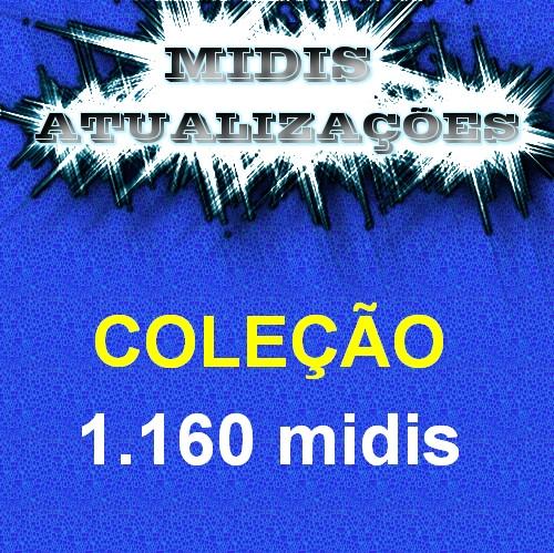 COLEÇAO 1.160 MIDIS - Brasil e Internacionais