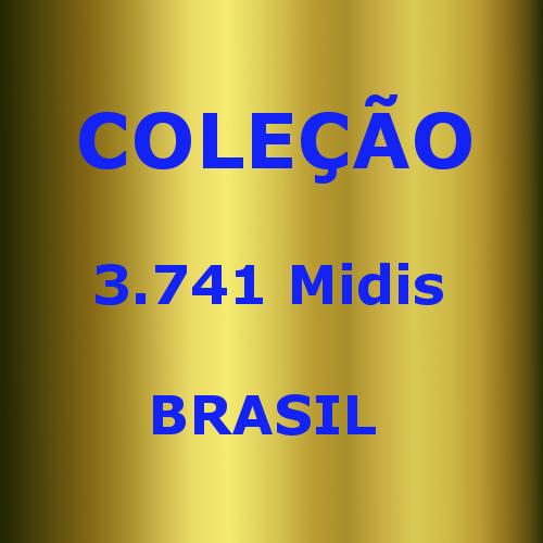 COLEÇAO MIDIS BRASIL (3.741 midis)