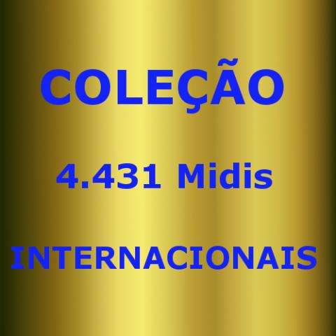 COLEÇAO MIDIS INTERNACIONAIS (4.431 midis)