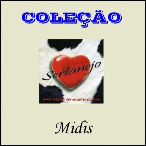COLEÇAO MIDIS SERTANEJOS (950 midis)