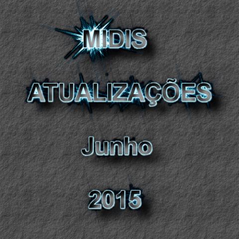 Midis Atualizações - Junho de 2015 (18 midis)