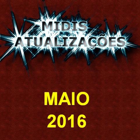 Midis Atualizações - Maio 2016 (11 midis)