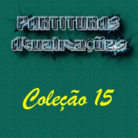 Partituras - Coleção 15 (25 partituras) PDF p/ Teclado ou Piano