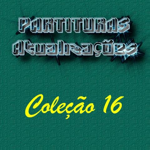 Partituras - Coleção 16 (19 partituras) PDF p/ Teclado ou Piano