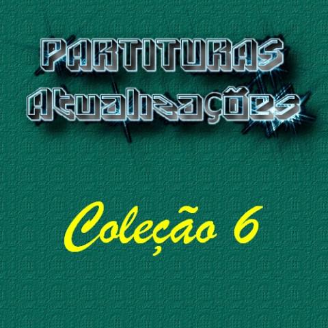 Partituras - Coleção 6 (17 partituras) PDF p/ Teclado ou Piano