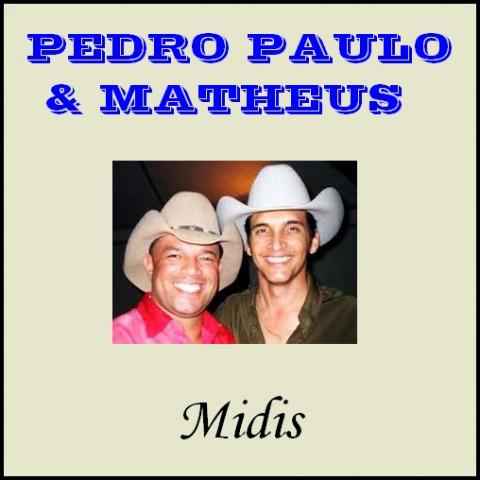 PEDRO PAULO E MATHEUS midis