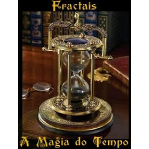 Fractais - A Magia do Tempo