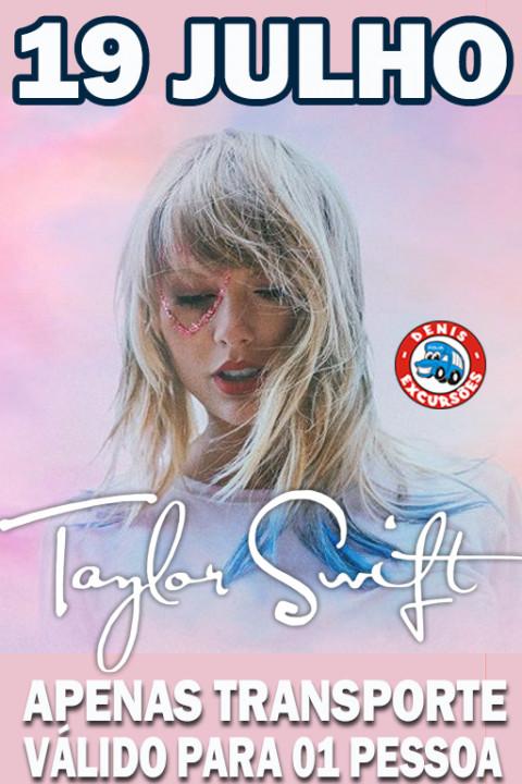 19/07- TAYLOR SWIFT -APENAS TRANSPORTE