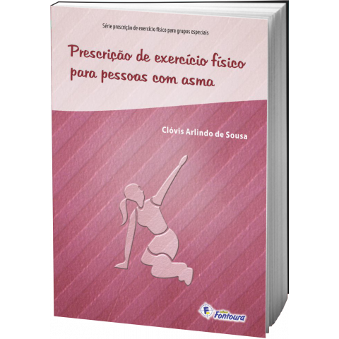 PRESCRIÇÃO DE EXERCÍCIO FÍSICO PARA PESSOAS COM ASMA