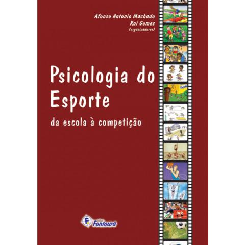 PSICOLOGIA DO ESPORTE - DA ESCOLA À COMPETIÇÃO