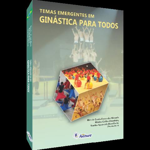 TEMAS EMERGENTES EM GINÁSTICA PARA TODOS -1ª ed.