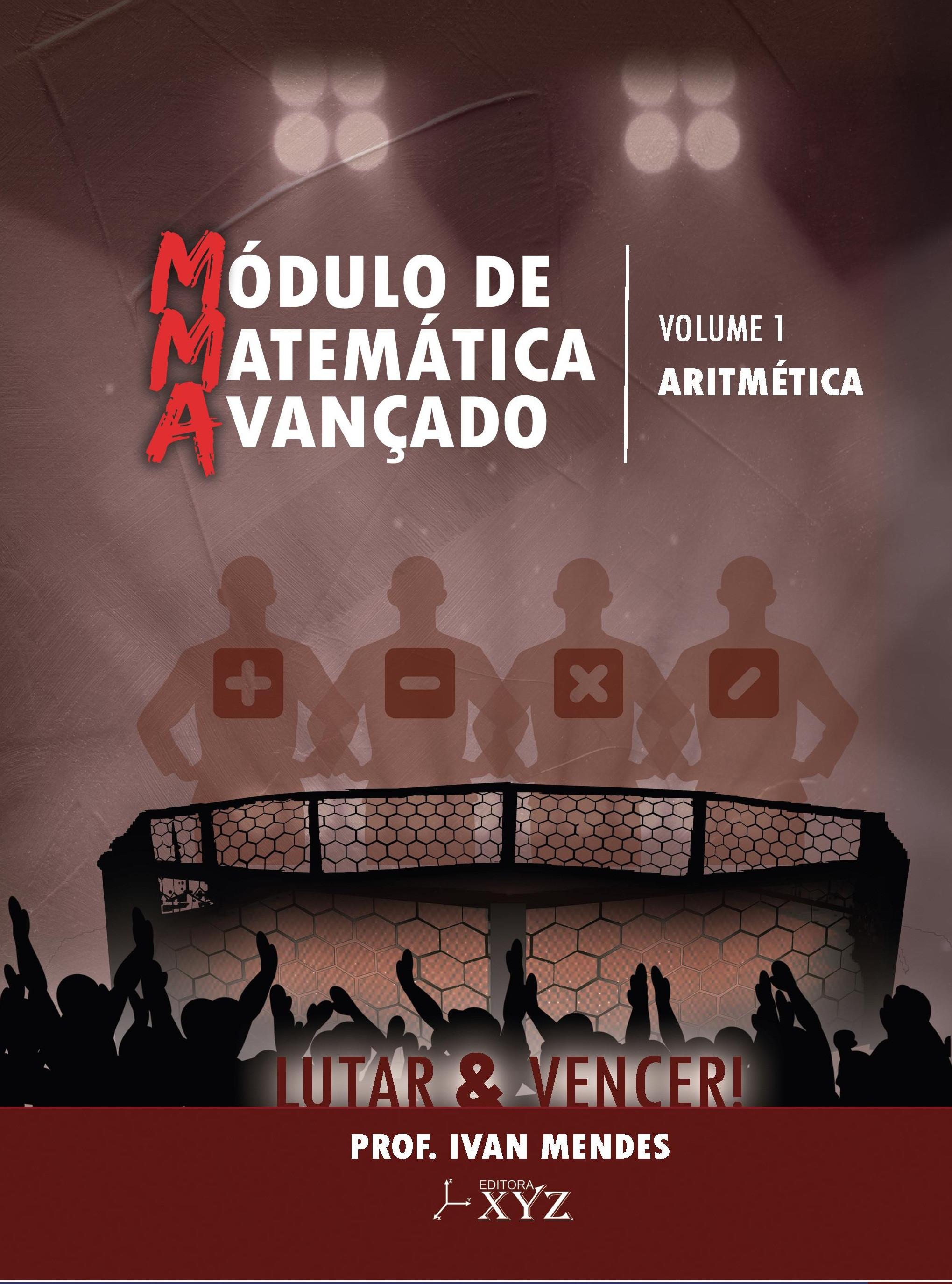 M.M.A - Modulo de Matemática Avançado, Volume 1, ARITMÉTICA