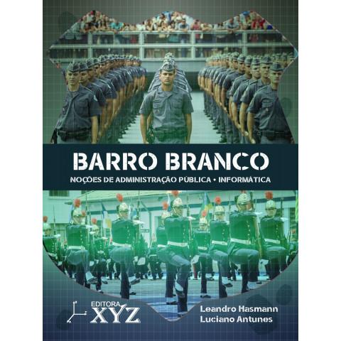 BARRO BRANCO - Noções de Administração Pública, Informática