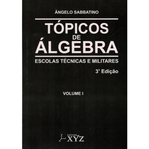 Tópicos de Álgebra - Escolas Técnicas e Militares (3ª Edição)