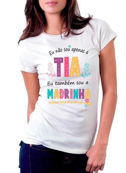 Camiseta Personalizada Eu Não Sou Apenas a Tia Também Sou a Madrinha