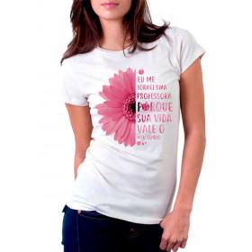 Camiseta Personalizada Eu Me Tornei Uma Professora Porque Sua Vida Vale Meu Tempo Flor Rosa