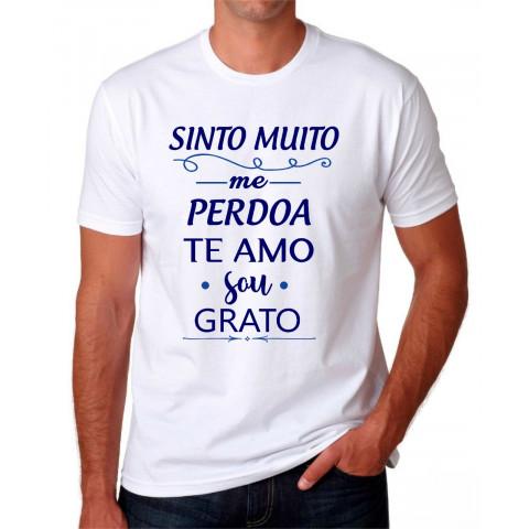 Camiseta Personalizada Sinto muito me perdoa te amo sou grato