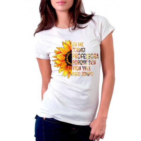 Camiseta Personalizada Eu Me Tornei Professora Porque Sua Vida Vale Meu Tempo