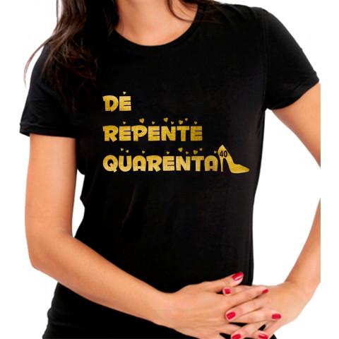 Camiseta Personalizada De Repente Quarenta Dourada