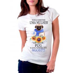 Camiseta Personalizada Nunca Subestime uma Mulher que Ama Pug