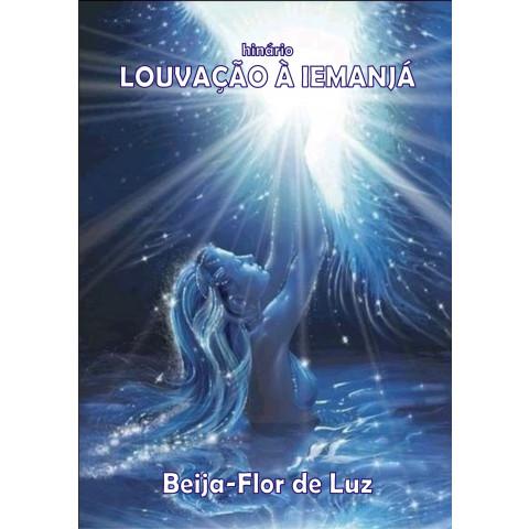Beija-Flor de Luz / Louvação Iemanjá