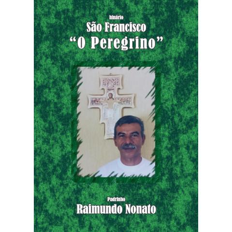 """São Francisco """"O Peregrino"""""""