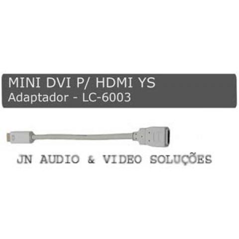 ADAPTADOR MINI DVI PARA HDMI - 20 CM - LC-6003