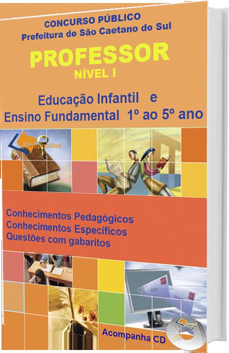 Apostila Concurso Professor Nível I Educação Infantil e Ensino Fundamental 1º ao 5º ano -Prefeitura de São Caetano