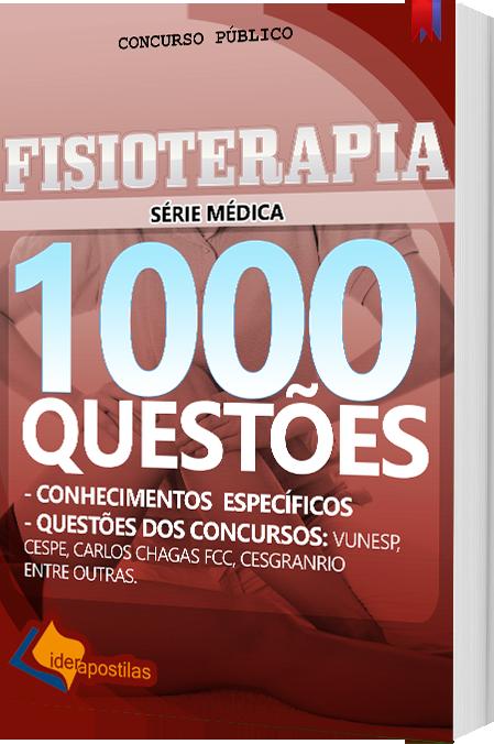 Apostila Fisioterapia - 1000 Questões para Concursos Públicos