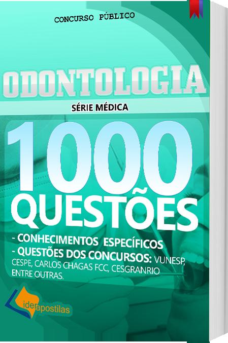 Apostila Odontologia - 1000 Questões para Concursos Públicos