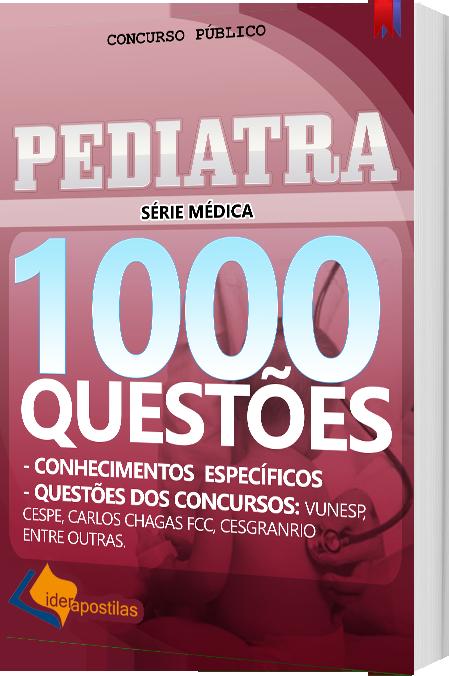 Apostila Pediatra - 1000 Questões para Concursos Públicos