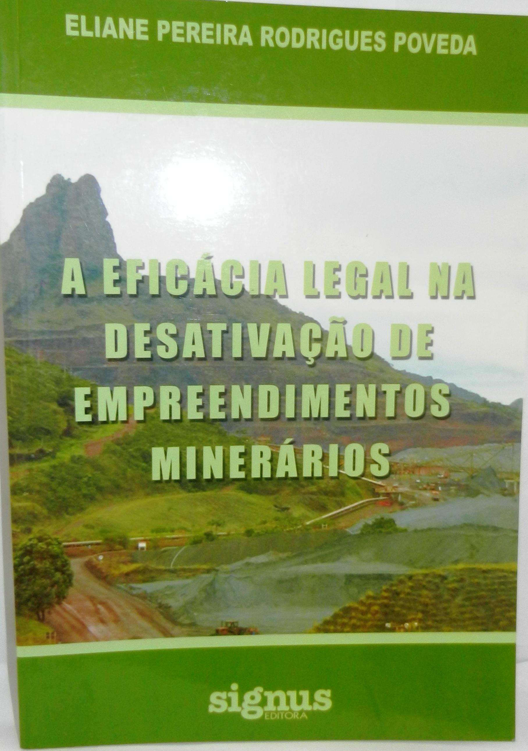 A eficácia legal na desativação empreend. Minerários