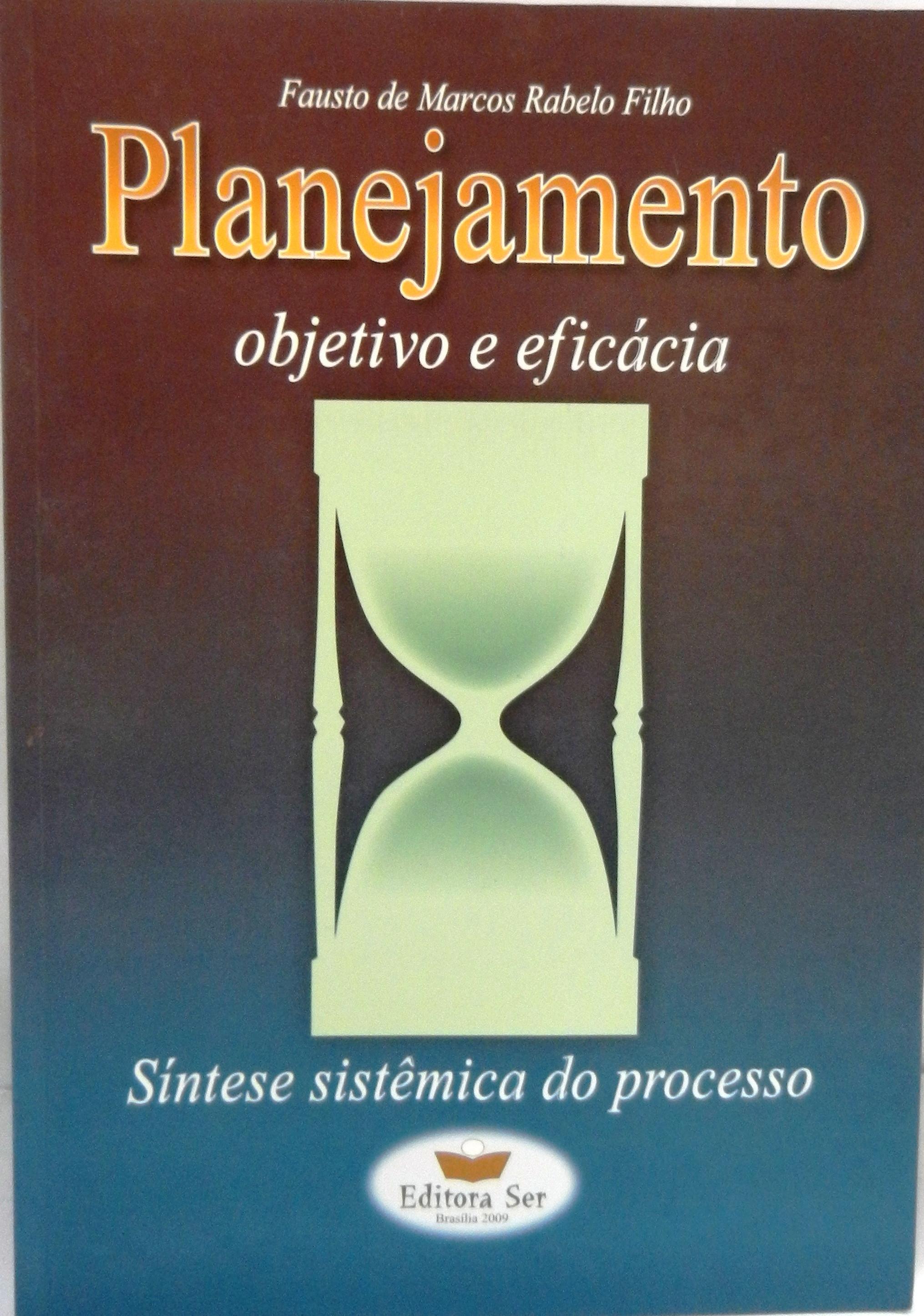 Planejamento: Objetivo e Eficácia - Síntese Sistêmica do Processo