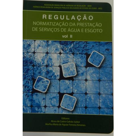Regulação: Normatização da Prestação de serviços de Água e Esgoto vol.2