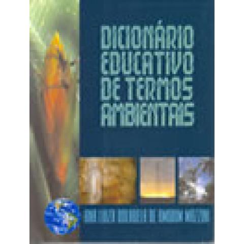 Dicionário Educativo Termos Ambientais - 4° ed. revis. e ampliada