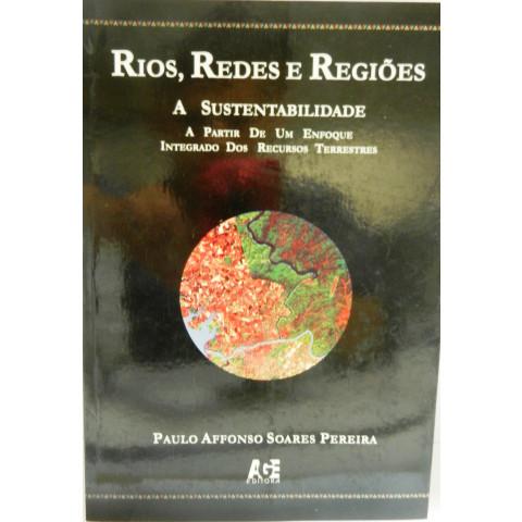 Rios, Redes e Regiões: A Sustentabilidade a partir de um enfoque integrado dos recursos terrestres