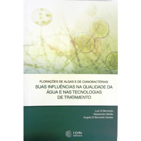 Florações de Algas e Cianobactérias: suas influências na qualidade da água e nas tecnologias de tratamento