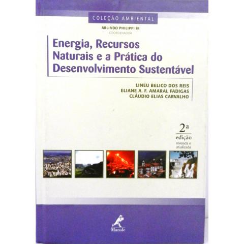 Energia, recursos naturais e a prática do desenvolvimento sustentável