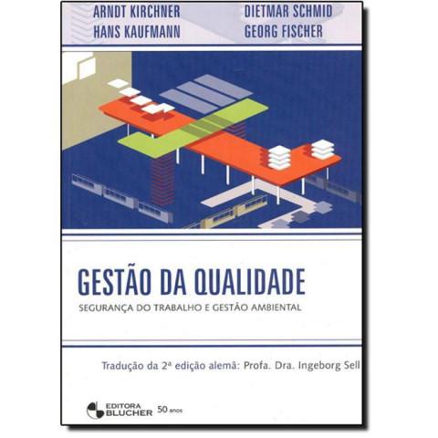 Gestão da Qualidade: Segurança do trabalho e gestão ambiental