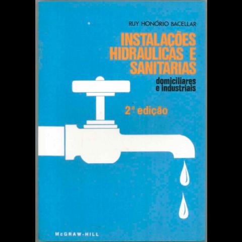 Instalações Hidráulicas e Sanitárias - domiciliares e industriais - 2ª Ed.