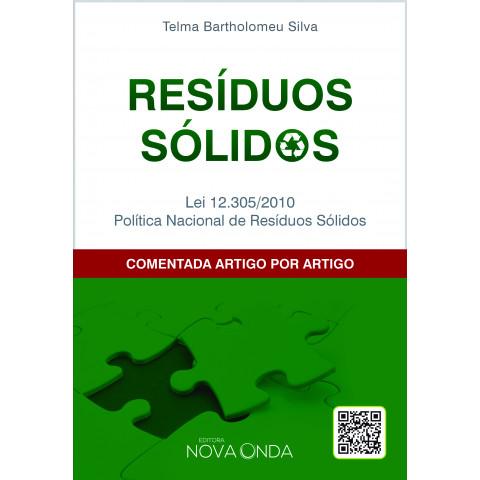RESÍDUOS SÓLIDOS: LEI 12.305/2010 POLÍTICA NACIONAL DE RESÍDUOS SÓLIDOS