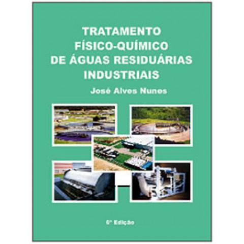 Tratamento Físico-Químico de Águas Residuárias Industriais - 6ª edição