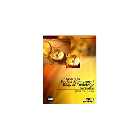 A Guide to the Project Management Body of Knowledge (PMBOK® Guide) Third edition